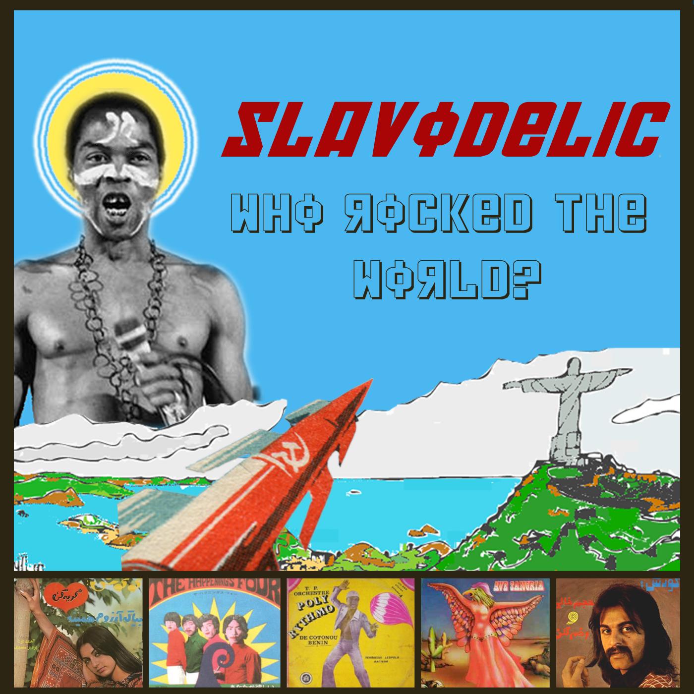 >> Slavodelic Podcast
